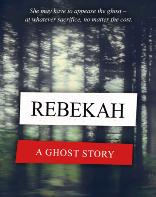 Rebekah A Ghost Story