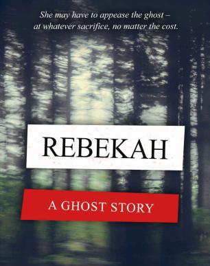 Rebekah A Ghost Story